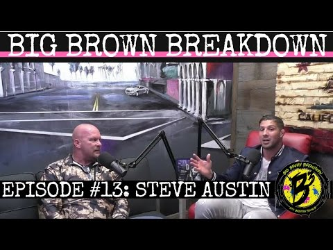 "Big Brown Breakdown - Episode 13: ""Stone Cold"" Steve Austin"