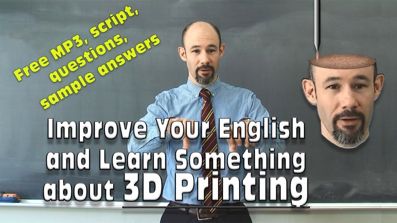 (#16) 3D Printing - improve your English - free script, listening questions  and answers