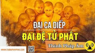 Tôn giả MA HA CA DIẾP : Đầu đà đệ nhất    10 Đệ tử của Đức Phật Thích Ca
