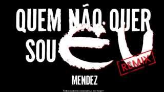MENDEZ - Quem Não Quer Sou Eu (Seu Jorge REMIX)
