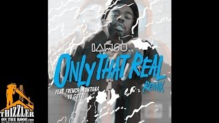Iamsu ft. Yo Gotti & French Montana - Only That Real Remix [Thizzler.com]