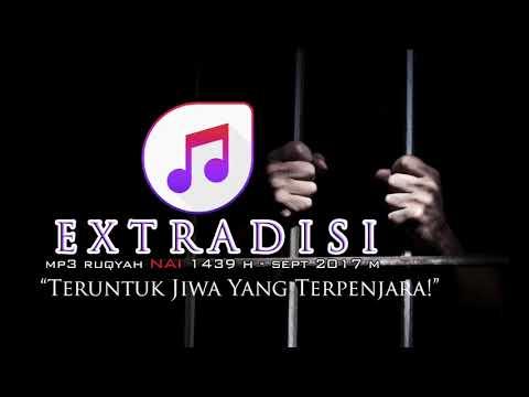 MP3 RUQYAH UST NAI - EXTRADISI 1439 H | SEPT 2017 M