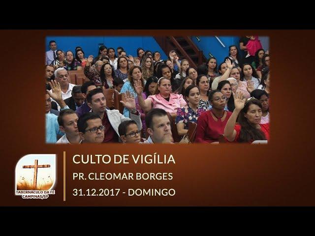 31.12.2017 | Domingo | Culto de Vigília | Tabernáculo da Fé Campinas/SP