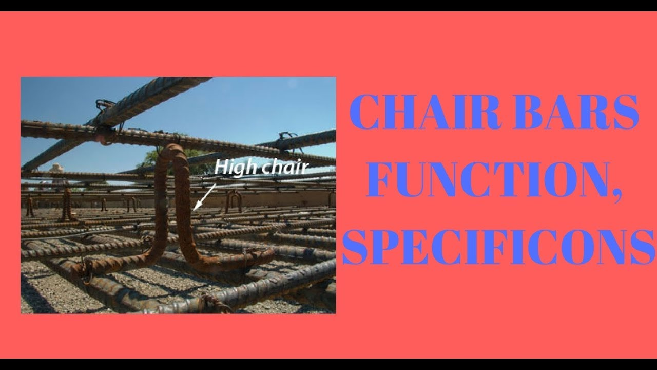 chair bars : reinforcement chairs its function and specification