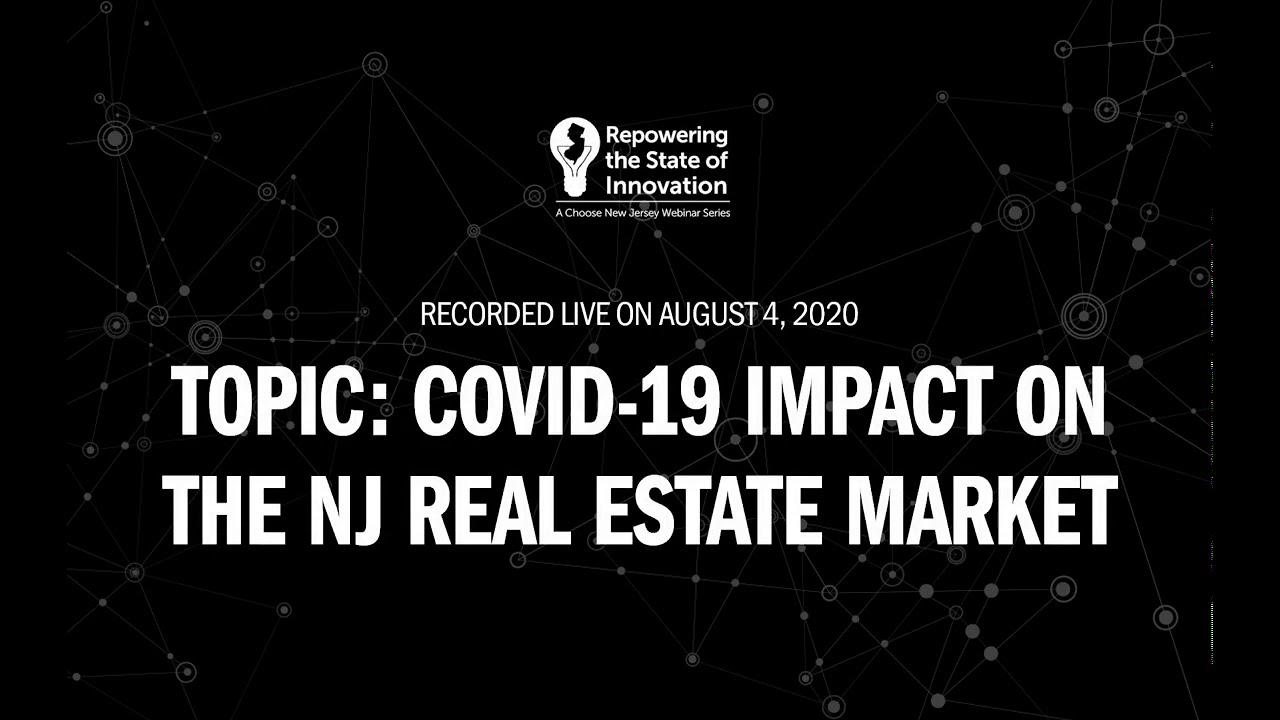 Covid 19 Impact On The New Jersey Real Estate Market Choose New Jersey Inc