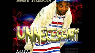 Baby Nelson - Unnecessary