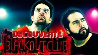 THE BLACKOUT CLUB - DECOUVERTE