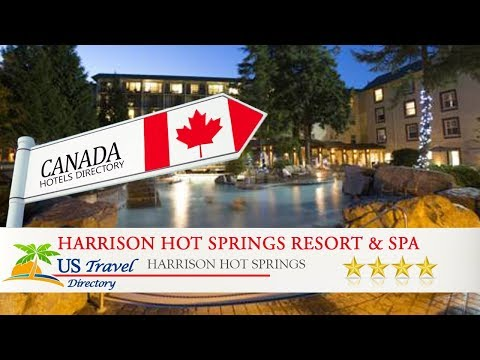 Harrison Hot Springs Resort & Spa - Harrison Hot Springs Hotels, Canada