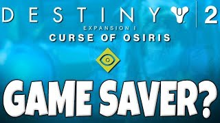 Destiny 2 - The Curse Of Osiris DLC! A Game Saver!? - Let The Truth Be Told..