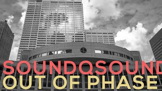SOUNDQ ▲ Out of Phase ▲ Official Video ▲ 位相のずれ