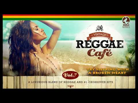 Vintage Reggae Café Vol. 7  FULL ALBUM NEW 2018