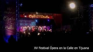 XV Festival Ópera en la Calle en Tijuana