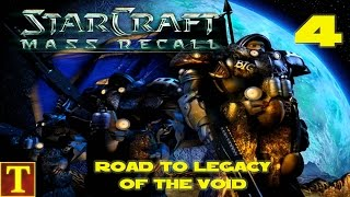 Road to Legacy of the Void - StarCraft Mass Recall - Part 4