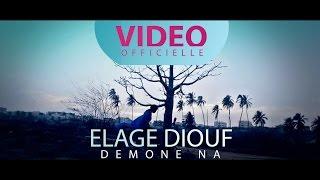 """DEMONE NA"" ● Élage DIOUF ● (OFFICIELLE) ● 2016"