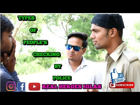 TYPES OF PEOPLE'S CHECKING BY POLICE | DESI VINES | REAL HEROES IGLAS