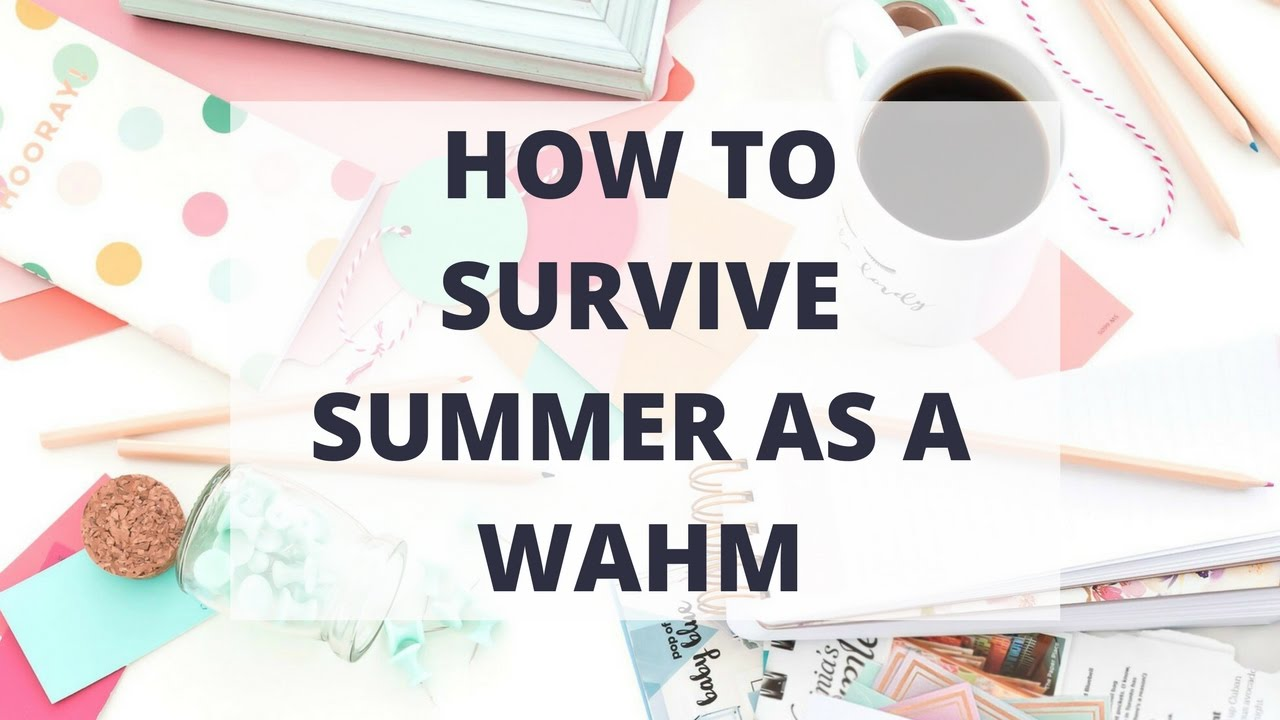 How To Survive Summer As A WAHM