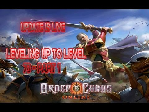 Order And Chaos Online - Update Is LIVE - Leveling 70-73 - Part 1