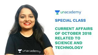 Special Class - Current Affairs of October 2018 related to Science and Technology - Khushboo Kumari