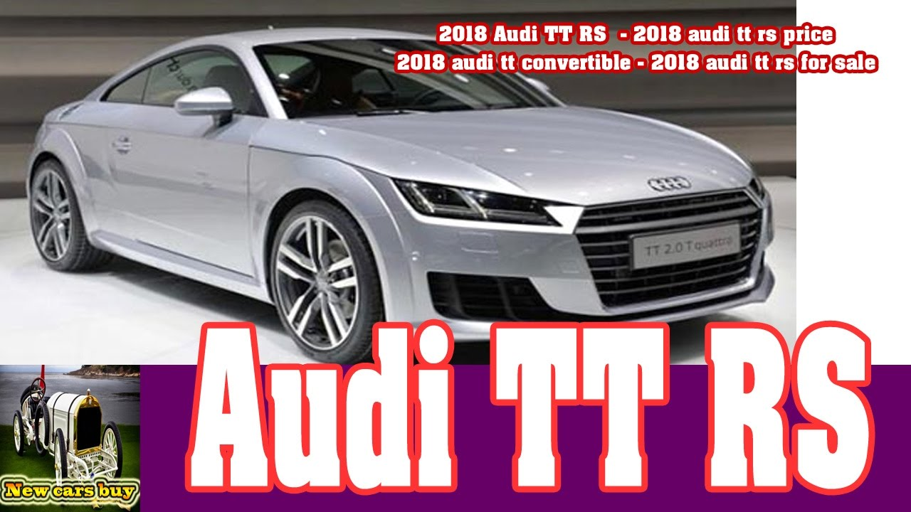 2018 audi for sale. unique 2018 2018 audi ttrs2018 audi tt rs price2018 convertible2018  for sale new cars buy with