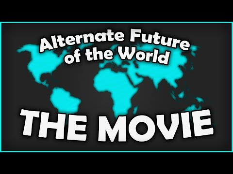 Alternate Future of the World - THE MOVIE