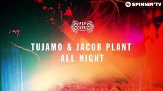 Tujamo & Jacob Plant   All Night Original Mix