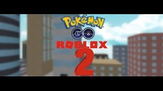 2ND GAME!!!! [Roblox Pokemon Go 2]