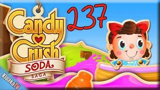 Candy Crush Soda Saga - Level 237 Gameplay Playthrough