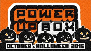 POWER UP BOX OCTOBER + HALLOWEEN SPECIAL BONUS BOX 2015