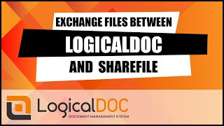 EXCHANGE FILES BETWEEN LOGICALDOC AND SHAREFILE