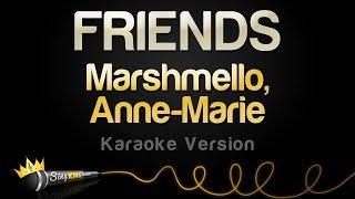 Download Marshmello, Anne Marie - FRIENDS (Karaoke Version) Mp3 and Videos