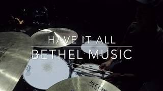 Have It All by Bethel Music - Live Drum Cam 2018 (HD)