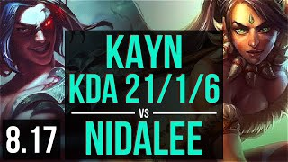 KAYN vs NIDALEE (JUNGLE) ~ KDA 21/1/6, 500+ games, Legendary ~ NA Master ~ Patch 8.17