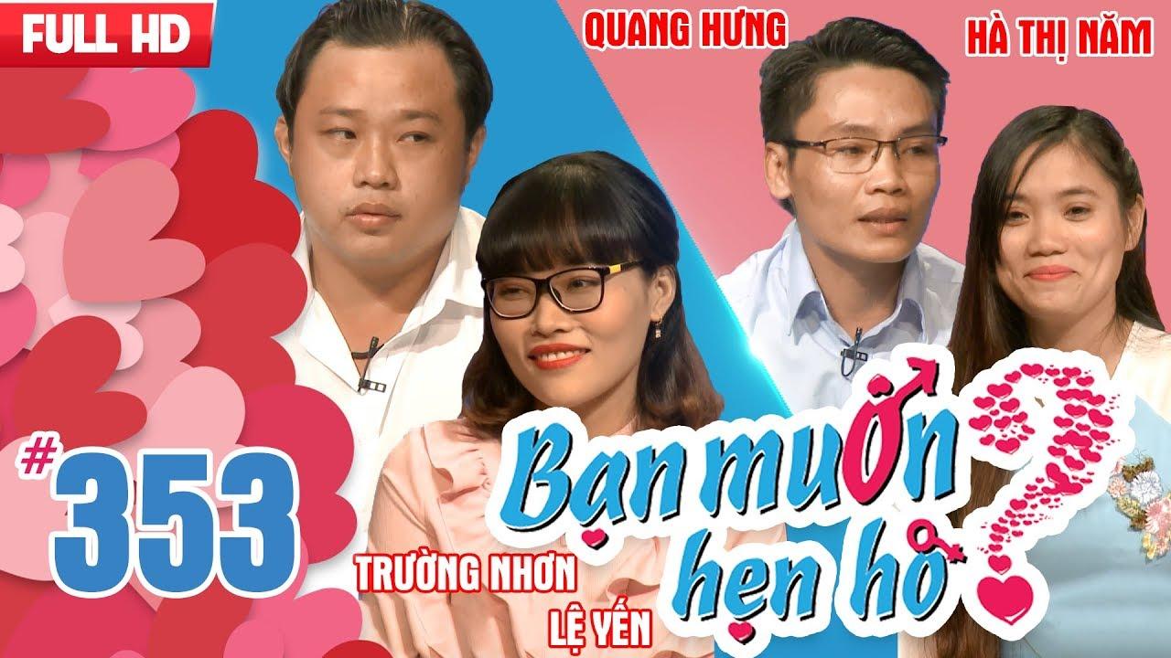 BẠN MUỐN HẸN HÒ | Tập 353 UNCUT | Trường Nhơn – Lệ Yến | Quang Hưng – Hà Thị Năm | 290118 💖
