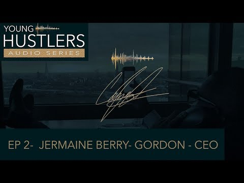 YOUNG HUSTLERS | EP 2 | Jermaine Berry-Gordon CEO, Regrets and reckless spending!