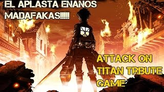 MALDITOS GIGANTES !!! | ATTACK ON TITAN (TRIBUTE GAME)