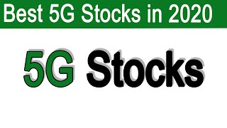 Top 5G Stocks to Invest In 2020 - Top 5G Stocks from Emerging Markets + More