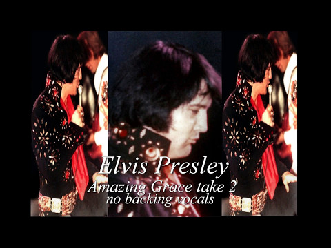 Elvis Presley - Amazing Grace ( take 2 - no backing vocals)  CC