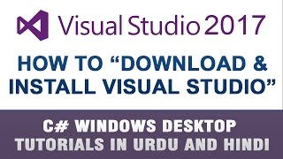 C# Tutorial In Urdu - Download and Install Visual Studio 2017