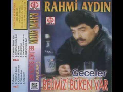 Rahmi Aydin - BeLimizi Büken Var