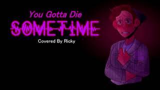 """【RICKY】""""You Gotta Die Sometime"""" / Falsettos Cover"""