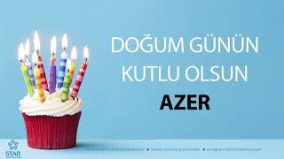 İyi ki Doğdun AZER - İsme Özel Doğum Günü Şarkısı