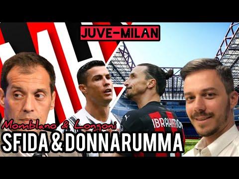 JUVE-MILAN, SFIDA IN CAMPO E PER DONNARUMMA!!! - Milan Hello - Longoni & Momblano