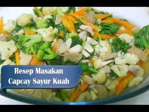 Resep Dan Cara Membuat Capcay Sayur Kuah Resep Masakan