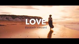 Elizabeth Vincent - Love (Official Music Video)