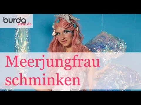 Burda Style Tutorial Meerjungfrau Schminken Youtube