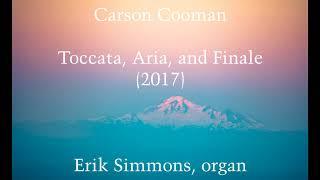 Carson Cooman — Toccata, Aria, and Finale (2017) for organ