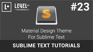 Sublime Text Tutorials #23 - Material Design Theme For Sublime Text