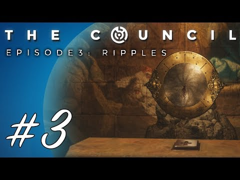 The Council (Episode 3) - Ripples #3