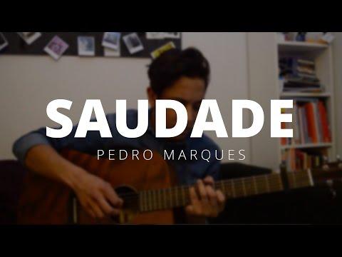Saudade - Pedro Marques