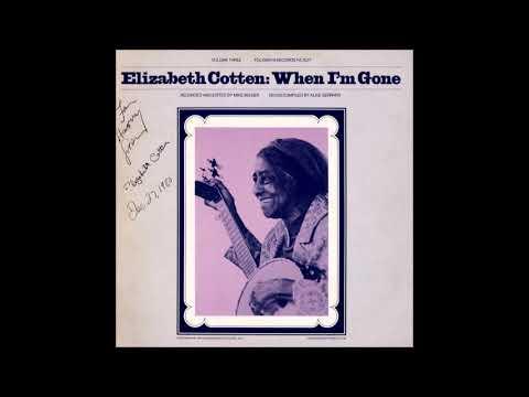 Elizabeth Cotten - Volume 3: When I'm Gone (1979)